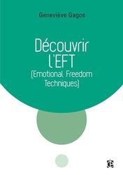 Découvrir l'EFT - Geneviève Gagos - 2017 InterEditions Dunod