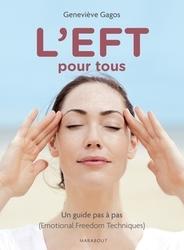"""""""L'EFT pour tous. Un guide pas à pas """" de Geneviève Gagos, aux éditions Marabout"""